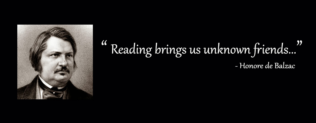 Reading brings us unknown friends - quotes Honore de Balzac